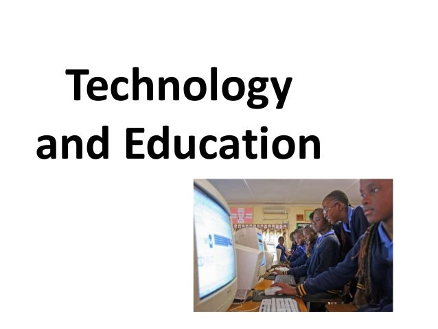 Technologyand Education