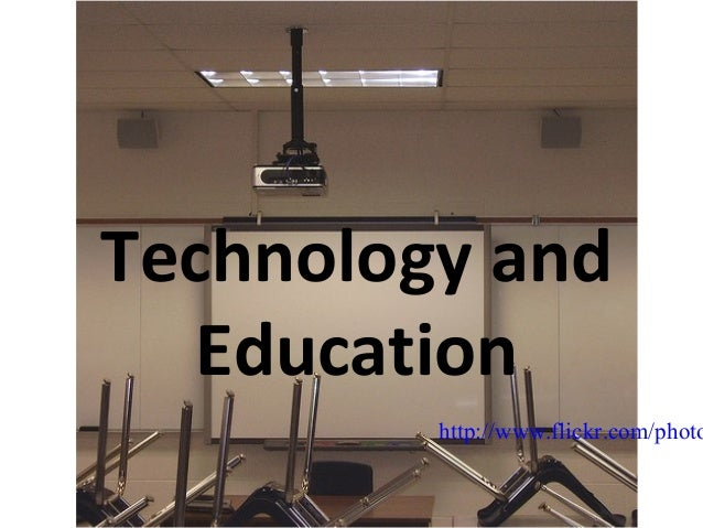 Technology and  Education         http://www.flickr.com/photo