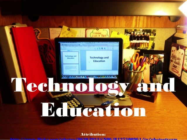 Technology and  Education     Attribution: