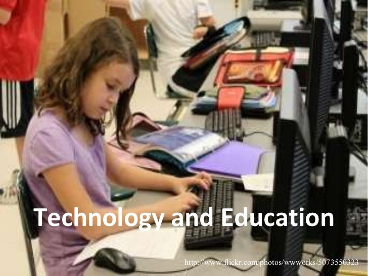 Technology and Education http://www.flickr.com/photos/wwworks/5073550323/
