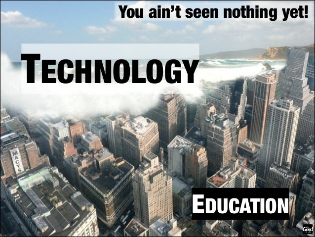 Technology and the future of education, learning, knowledge and universities (futurist speaker Gerd Leonhard) Slide 2