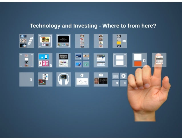 Technology and Investing - Where to from here?
