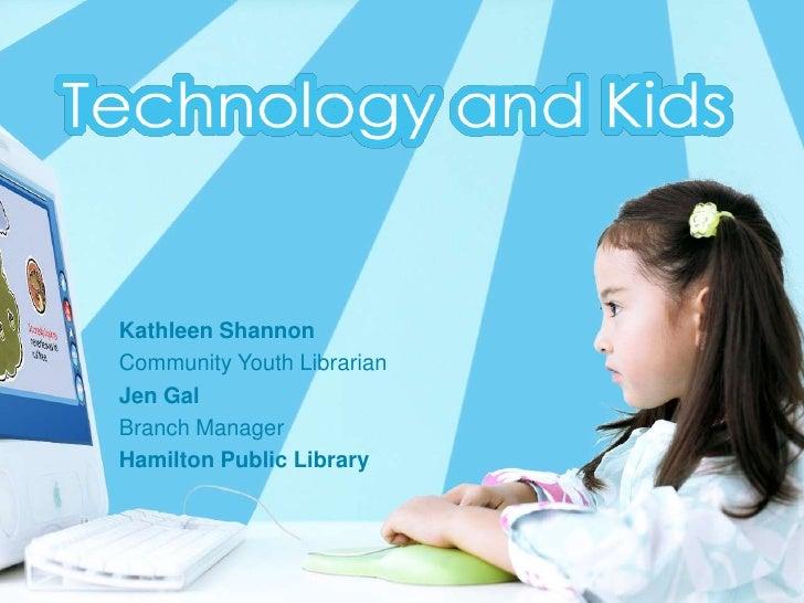 Kathleen ShannonCommunity Youth LibrarianJen GalBranch ManagerHamilton Public Library