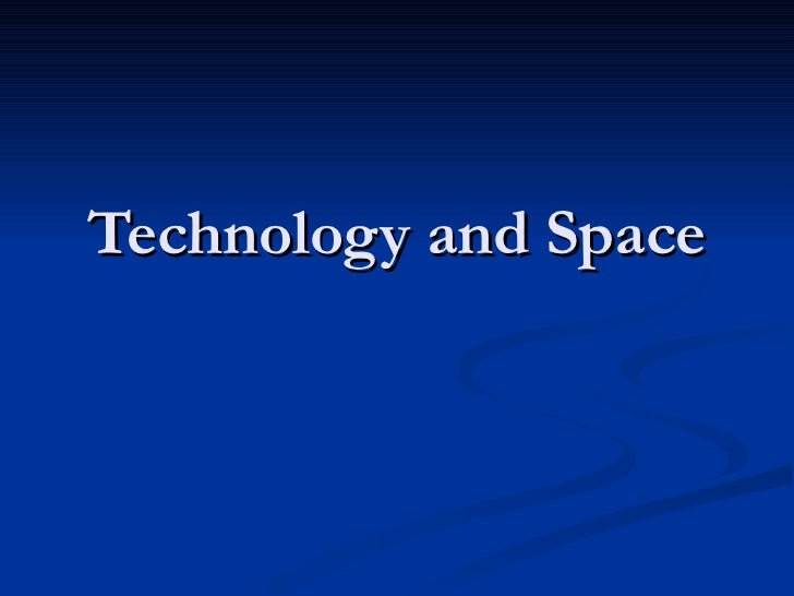 Technology and Space