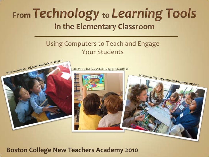 From Technologyto Learning Toolsin the Elementary Classroom<br />Using Computers to Teach and EngageYour Students<br />htt...