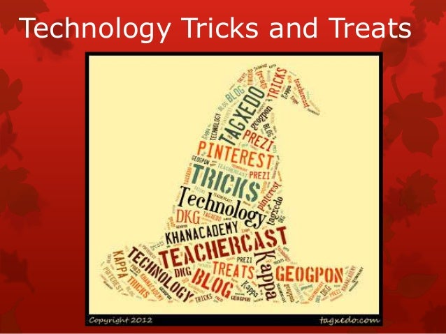 Technology Tricks and Treats