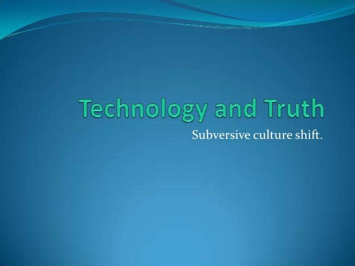 Subversive culture shift.