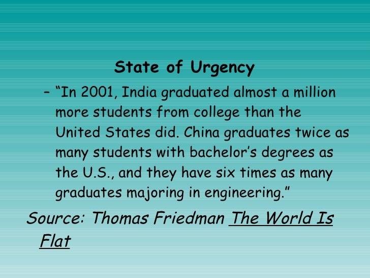 "<ul><li>State of Urgency  </li></ul><ul><ul><li>"" In 2001, India graduated almost a million more students from college tha..."