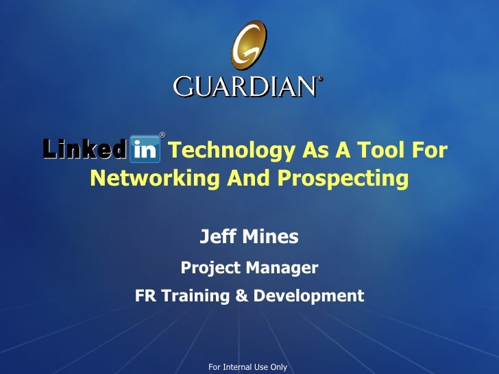 Technology As A Tool For Networking And Prospecting Jeff Mines Project Manager FR Training & Development ® Linked
