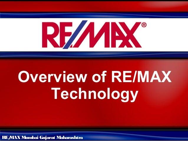 Overview of RE/MAX          TechnologyRE/  MAX Mumbai Gujarat Maharashtra