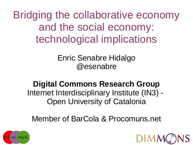 Bridging the collaborative economy and the social economy: technological implications Enric Senabre Hidalgo @esenabre Digi...