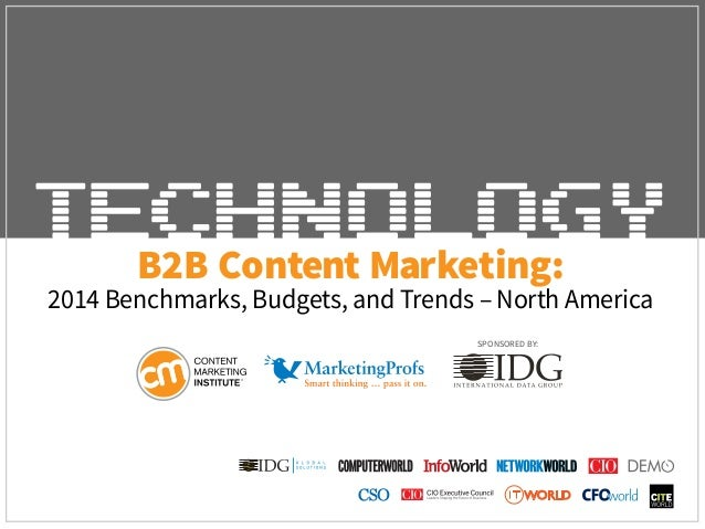 B2B Content Marketing: 2014 Benchmarks, Budgets, and Trends – North America SPONSORED BY: