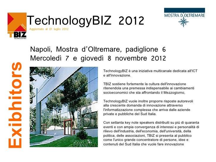 TechnologyBIZ 2012             Aggiornato al 01 luglio 2012             Napoli, Mostra d'Oltremare, padiglione 6          ...