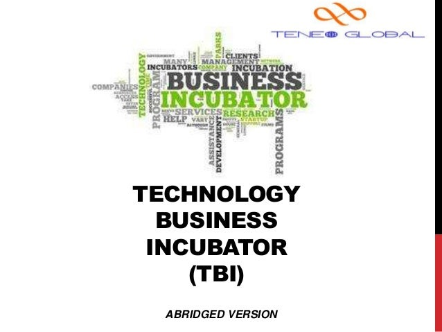TECHNOLOGY BUSINESS INCUBATOR (TBI) ABRIDGED VERSION