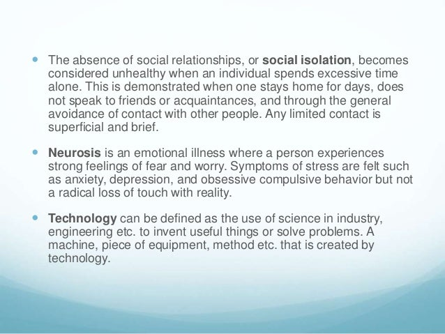 Technology causes social isolation and neurosis
