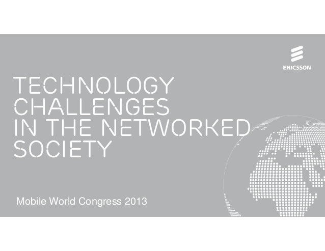 TechnologyChallengesin the NetworkedSOCIETYMobile World Congress 2013