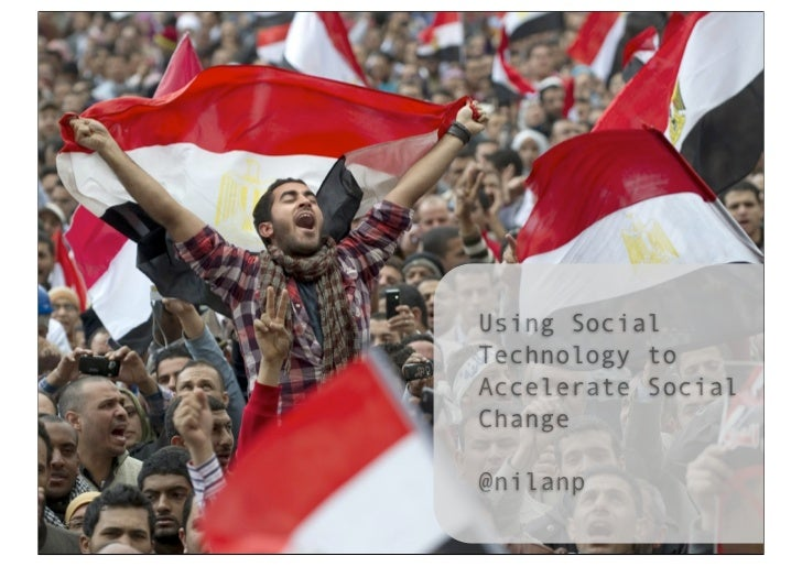 Using SocialTechnology toAccelerate SocialChange@nilanp
