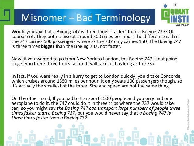 """3 Misnomer – Bad Terminology Would you say that a Boeing 747 is three times """"faster"""" than a Boeing 737? Of course not. The..."""