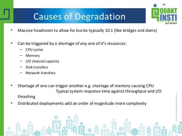 40 Causes of Degradation • Massive headroom to allow for bursts typically 10:1 (like bridges and dams) • Can be triggered ...