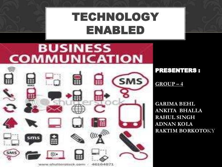 TECHNOLOGY ENABLED <br />PRESENTERS :<br />GROUP – 4<br />GARIMA BEHL <br />ANKITA  BHALLA<br />RAHUL SINGH<br />ADNAN KOL...