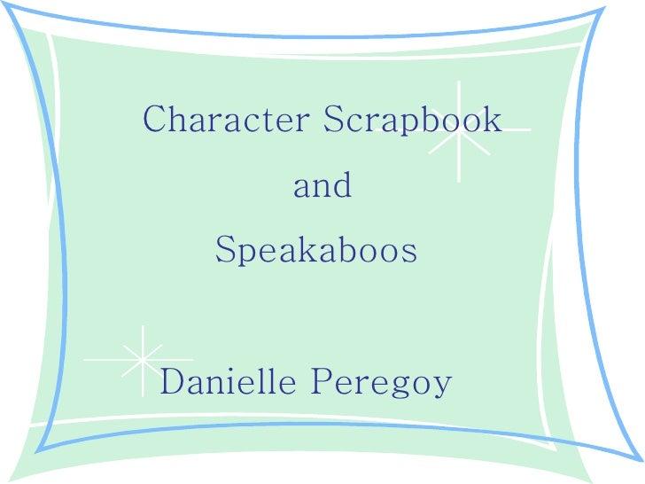 Danielle Peregoy Character Scrapbook and Speakaboos