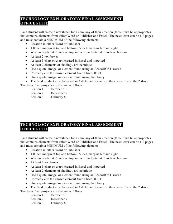 TECHNOLOGY EXPLORATORY FINAL ASSIGNMENT OFFICE SUITE  Each student will create a newsletter for a company of their creatio...