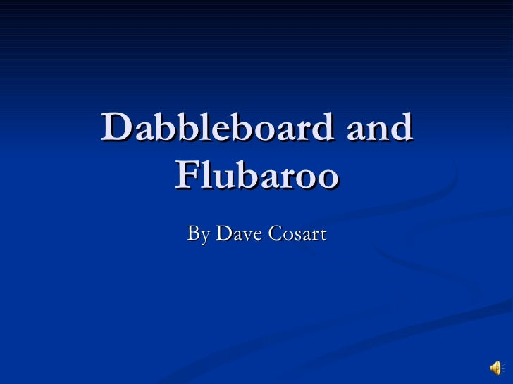 Dabbleboard and Flubaroo By Dave Cosart