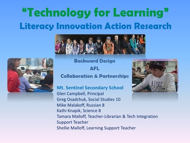 """Technology for Learning"" Literacy Innovation Action Research                  Backward Design                      AFL   ..."