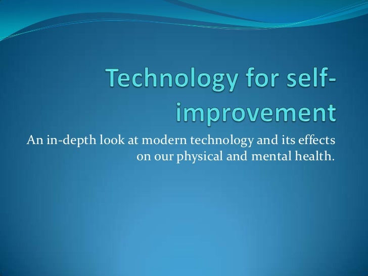 An in-depth look at modern technology and its effects                   on our physical and mental health.