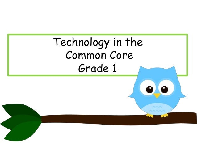 Technology in the Common Core Grade 1