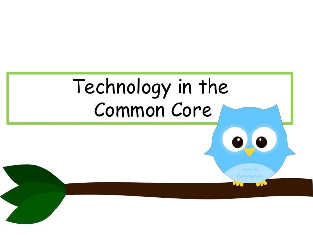 Technology in the Common Core
