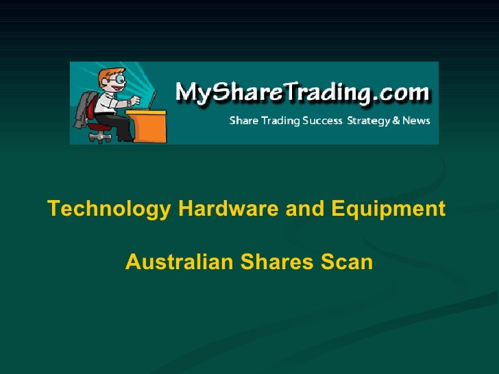 Technology Hardware and Equipment  Australian Shares Scan