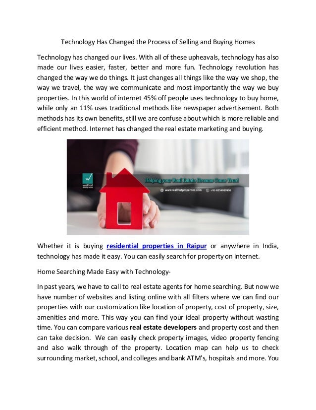 Technology Has Changed the Process of Selling and Buying Homes Technology has changed our lives. With all of these upheava...