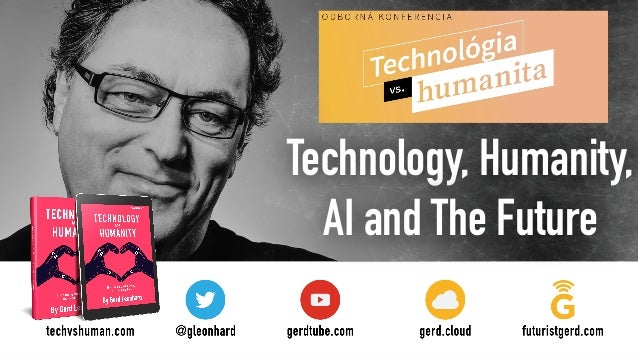 Technology, Humanity, AI and The Future