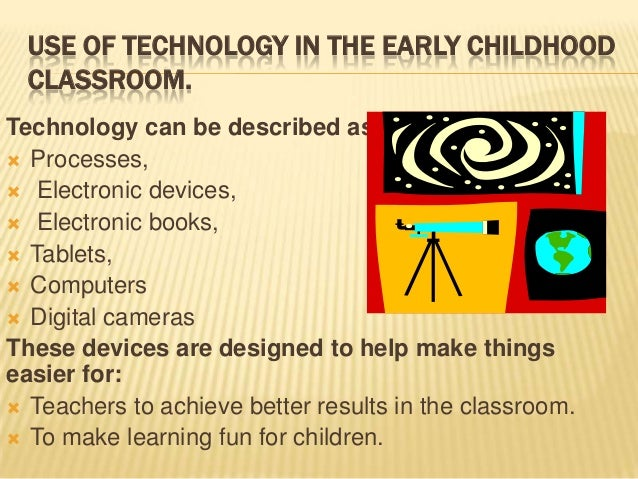 Educational technology @ Early childhood education  Early Childhood Technology