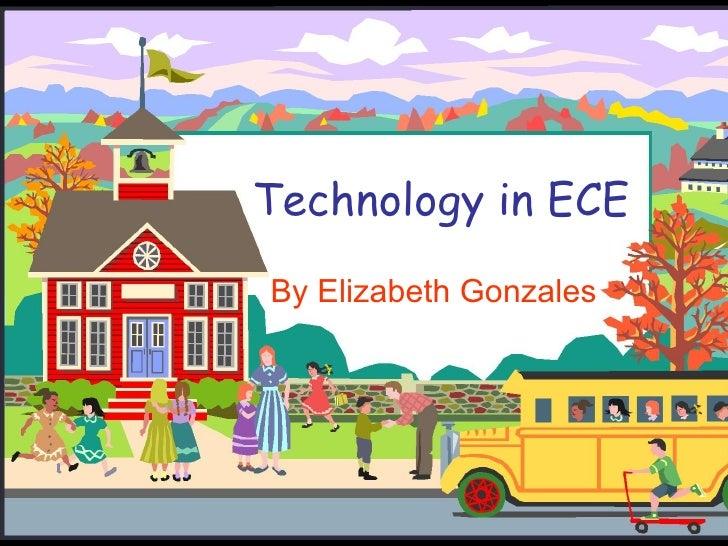 Technology in ECE By Elizabeth Gonzales