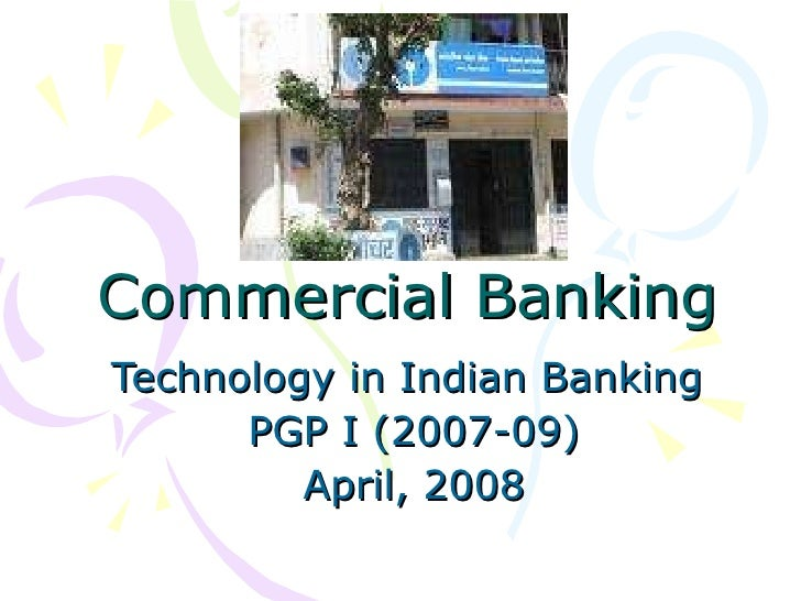 commercial banking sector in india And activities of commercial banks, the government of india came up with the banking the new policy shook the banking sector in india completely bankers.