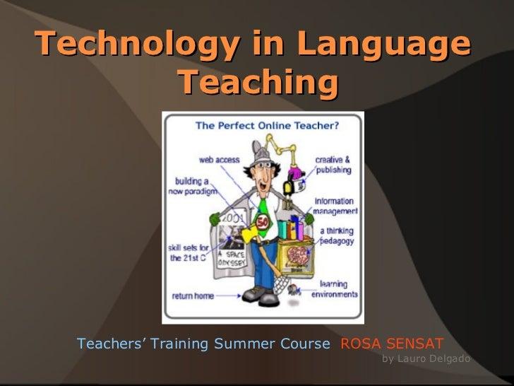 Technology in Language  Teaching Teachers' Training Summer Course  ROSA SENSAT by Lauro Delgado
