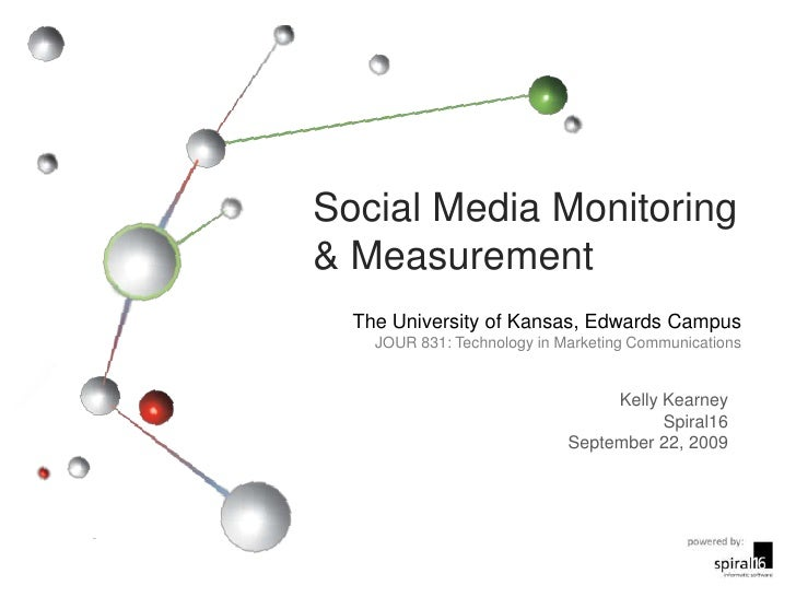 Social Media Monitoring & Measurement<br />The University of Kansas, Edwards Campus<br />JOUR 831: Technology in Marketing...