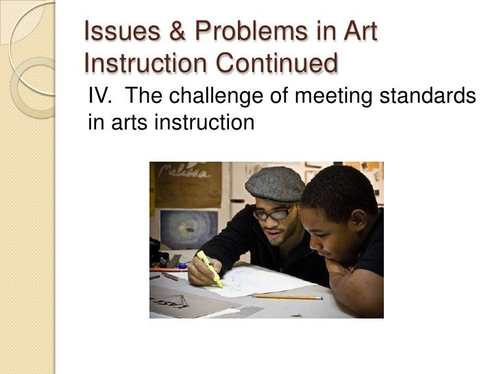 technology within art and education Art works guidelines: arts education the national endowment for the arts' vision for arts education is that every student is  project plays within this.