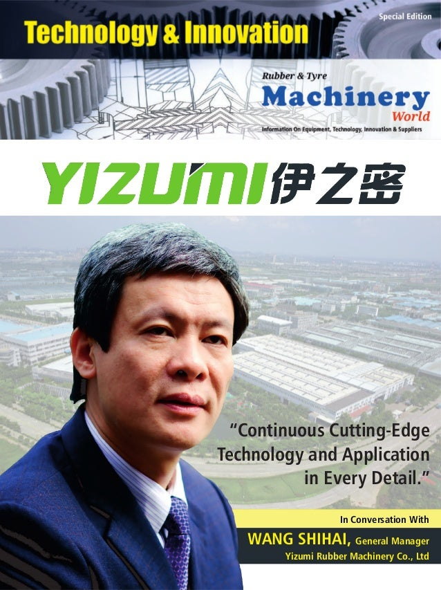 """Continuous Cutting-Edge Technology and Application in Every Detail."" In Conversation With WANG SHIHAI, General Manager Yi..."
