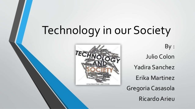 technology on our society Read chapter chapter 2 science and technology in modern society: during recent decades, a series of political and technological revolutions have significa.