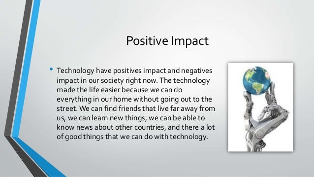 the positive and negative impact of the internet on todays business How the internet of things may impact we discussed how iot would impact our current internet by thoroughly both the positive and negative effects of this new.