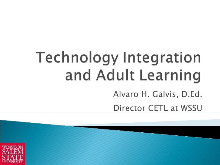 the new adult learner integration with Characteristics of adult learners • sometimes fearful of new ways of learning such as group work, (cont) technology, getting verbal feedback, peer critiques, etc • take some time in adapting to ungraded assignments and activities.