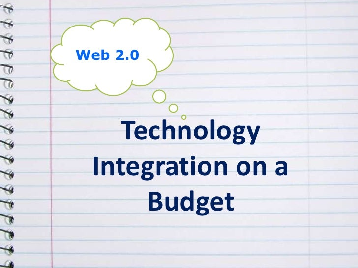 Web 2.0<br />Technology Integration on a Budget<br />