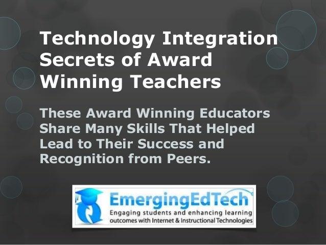 Technology Integration Secrets of Award Winning Teachers These Award Winning Educators Share Many Skills That Helped Lead ...