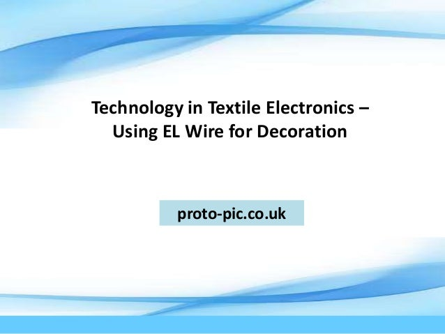 Technology in Textile Electronics –  Using EL Wire for Decoration          proto-pic.co.uk