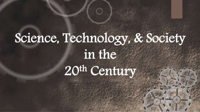 the impact of the technological changes on society starting from the 19th century Part one: science in the 19th century which states that energy is never lost but just changes from one form to another technology in the 19th century.