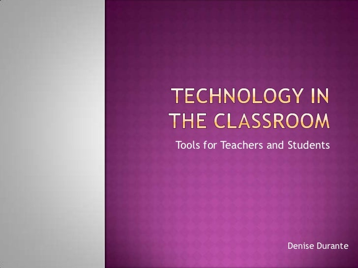 Tools for Teachers and Students                      Denise Durante