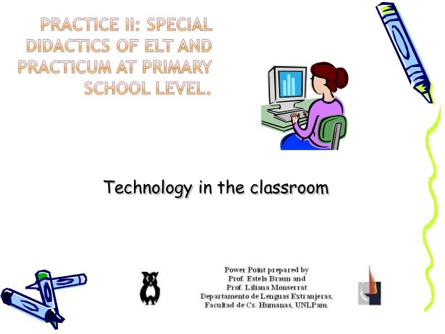 Technology in the classroomTechnology in the classroom